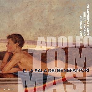 Adolfo Tommasi e la sala dei Benefattori. Filantropia e arte nella Livorno di inizio '900.