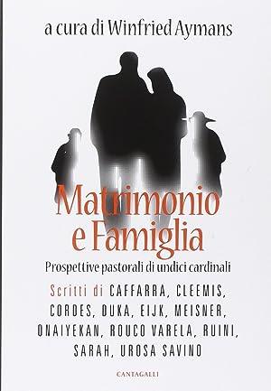 Matrimonio e Famiglia. Prospettive Pastorali di Undici Cardinali.