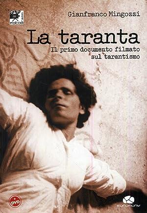 La taranta. Il primo documento filmato sul tarantismo. [Con CD-ROM].: Mingozzi, Gianfranco