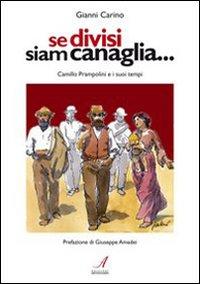 Se Divisi Siam Canaglia. Camillo Prampolini e i Suoi Tempi.: Carino, Gianni