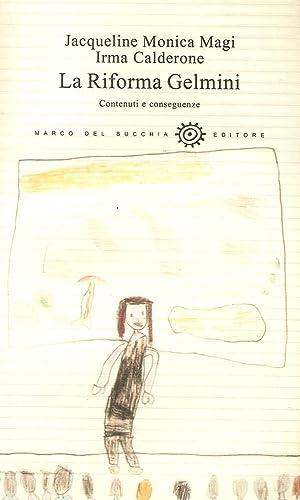 La Riforma Gelmini. Contenuti e Conseguenze.: Magi, Jacqueline Monica Calderone, Irma