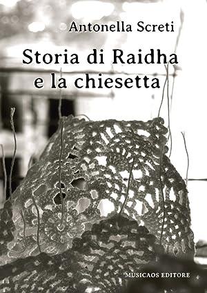 Storia di Raidha e la chiesetta.: Screti Antonella