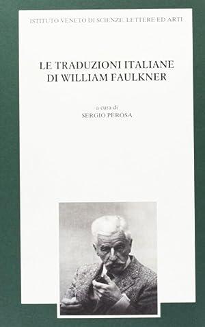 Le traduzioni italiane di William Faulkner. Atti del 3° Seminario sulla traduzione italiana ...