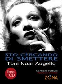 Sto cercando di smettere. Con CD Audio.: Augello, Toni N