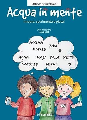 Acqua in mente. Impara, sperimenta, gioca!: De Girolamo, Alfredo Fachinetti, Claudia