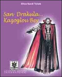 San Drakula. Kazoglou Bey.: Nardi Tchek, Elixa