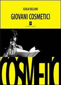 Giovani cosmetici.: Belloni Giulia