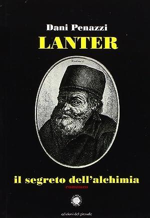 Lanter, il segreto dell'alchimia.: Penazzi, Dani