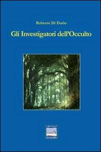 Gli investigatori dell'occulto.: Di Diario, Roberto