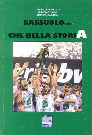 Sassuolo. che bella storia.: Paolo Seghedoni; Stefano Aravecchia; Giacomo Gullo
