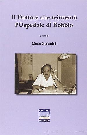 Il dottore che reinventò l'ospedale di Bobbio.: Zerbarini, Mario