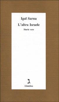L'altra Israele. Storie vere.: Sarna, Igal