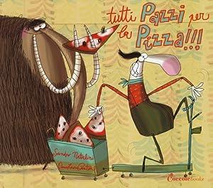 Tutti Pazzi per la Pizza!!!: Natalini, Sandro Cantone, Anna L