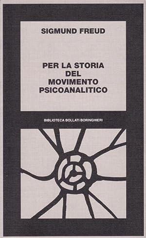 Per la storia del movimento psicoanalitico.: Freud, Sigmund
