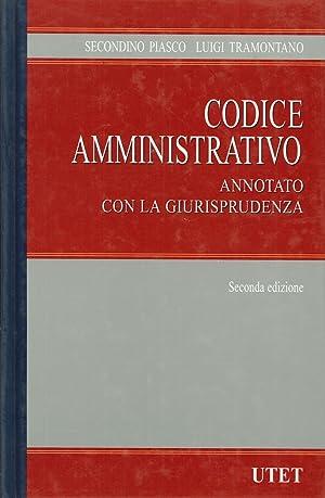 Codice Amministrativo. Annotato con la Giurisprudenza. Seconda Edizione Volume 1.: Piasco, ...