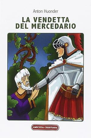 La Vendetta del Mercedario. Racconto Medievale.: Huonder, Anton