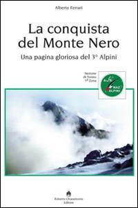 La conquista del Monte Nero. Una pagina gloriosa del 3° alpini.: Ferrari Alberto