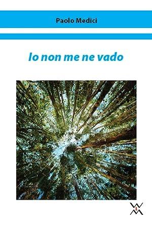 Io non me ne vado.: Medici, Paolo