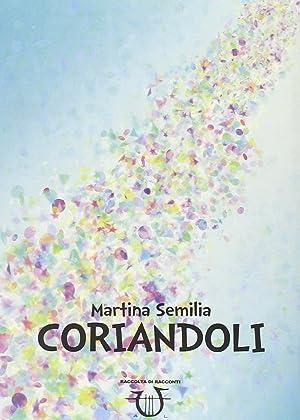 Coriandoli.: Semilia, Martina