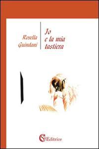 Io e la mia tastiera.: Guindani, Rosella