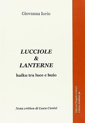Lucciole & lanterne. Haiku tra luce e buio.: Iorio, Giovanna