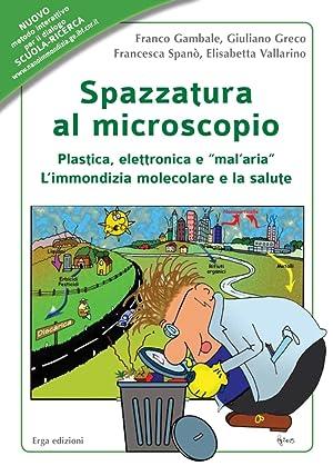"""Spazzatura al microscopio. Plastica, elettronica e """"mal'aria"""". L'immondizia ..."""