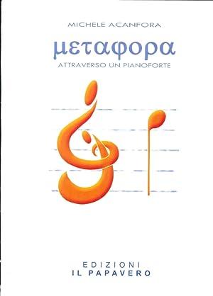 Metafora Attraverso un Pianoforte.: Acanfora, Michele