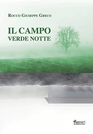 Il campo verde notte.: Greco Rocco G