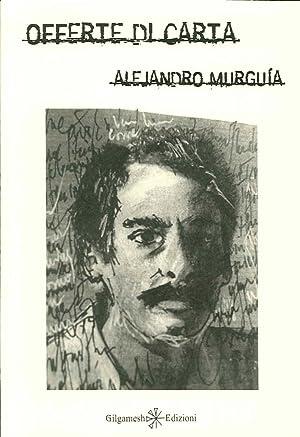 Offerte di carta.: Murguía Alejandro