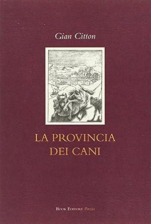 La provincia dei cani.: Citton Gian