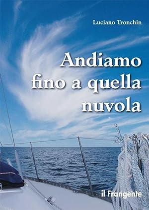 Andiamo fino a quella nuvola. Di vela, di mare, di jazz in un piccolo racconto.: Tronchin Luciano