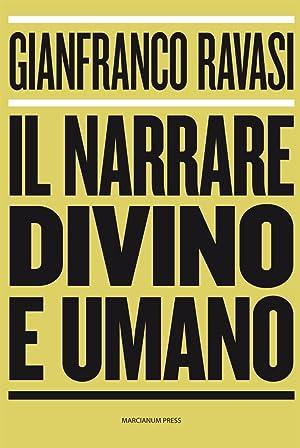 Il narrare divino e umano.: Ravasi Gianfranco