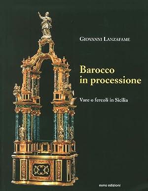 Barocco in processione. Vare o fercoli in Sicilia.: Lanzafame Giovanni