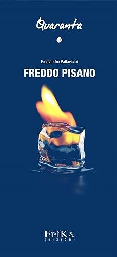 Freddo pisano.: Pallavicini Piersandro