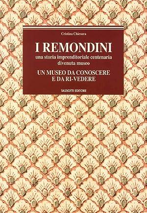 I Remondini. Una Storia Imprenditoriale Centenaria Divenuta Museo. Un Museo Da Conoscere e Da ...