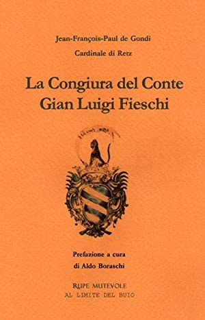La congiura del conte Gian Luigi Fieschi.: Gondi Jean-Fran�ois-Paul de