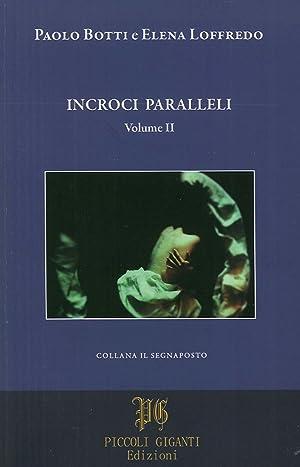 Incroci Paralleli. Volume II.: Botti, Paolo Loffredo, Elena