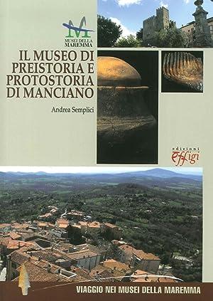 Il Museo di preistoria e protostoria di Manciano.: Semplici, Andrea