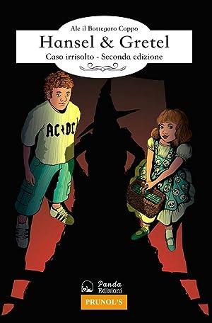 Hansel & Gretel. Caso irrisolto.: Coppo Alessandro