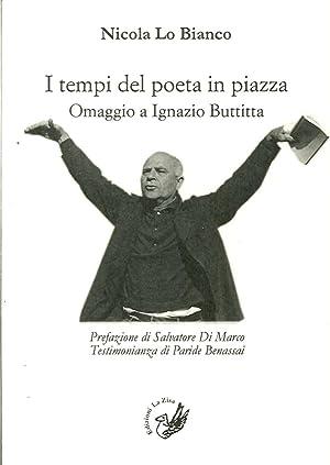 I tempi del poeta in piazza. Omaggio a Ignazio Buttitta.: Lo Bianco, Nicola