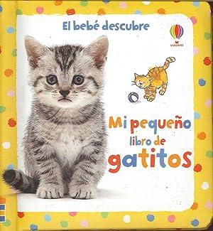 Mi Pequeno Libro de Gatitos.: AA.VV