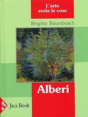 Alberi. L'arte svela le cose.: Baumbusch, Brigitte