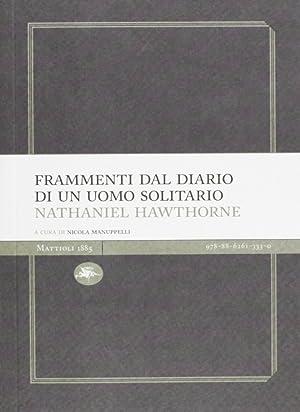 Frammenti Dal Diario Di Un Uomo Solitario.: Hawthorne, Nathaniel