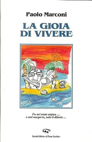 La gioia di vivere.: Marconi, Paolo