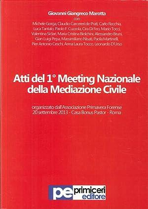Atti del 1° Meeting Nazionale della Mediazione Civile.: Cuzzola, Paolo Fortunato