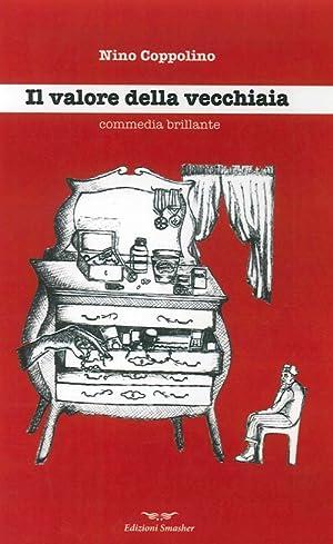 Il valore della vecchiaia. Commedia brillante del 1990.: Coppolino, Nino