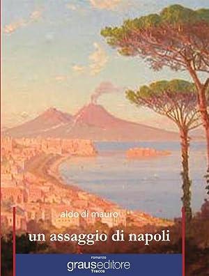 Un assaggio di Napoli.: Di Mauro, Aldo