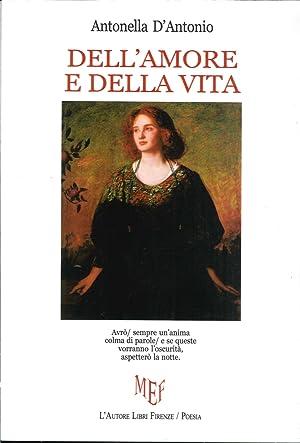 Dell'Amore e della Vita.: D'Antonio, Antonella