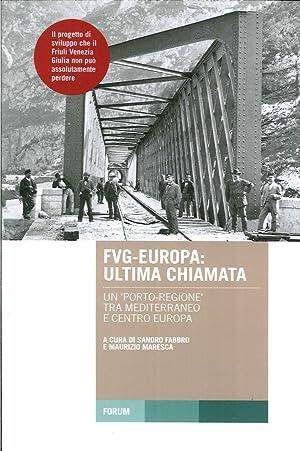 """FVG-Europa: ultima chiamata. Un """"porto-regione"""" tra Mediterraneo e Centro Europa."""