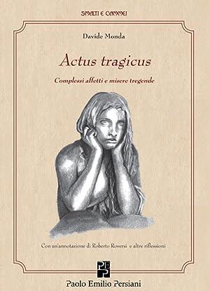 Actus Tragicus. Complessi Affetti e Misere Tragende.: Monda, Davide